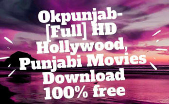 Okpunjab 2020: Watch Bollywood Movies Online Download Latest Hindi Dubbed Movies from Okpunjab
