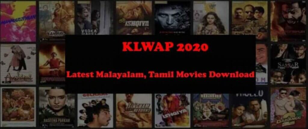 Klwap 2020 Live Link: Malayalam, Tamil Movies Download